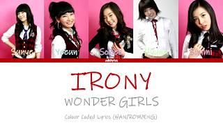 Wonder Girls - Irony - Colour Coded Lyrics (HAN/ROM/ENG)