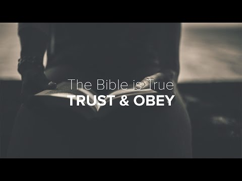 Grow in Love - The Bible is True: Trust and Obey - Peter Tan-chi