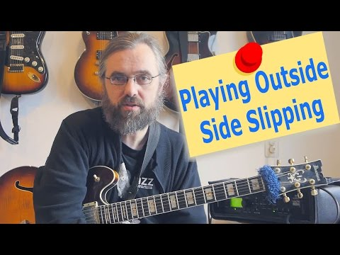 Playing Outside - Side slipping - Outside Jazz Approaches