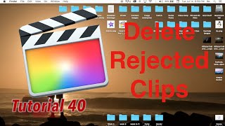Remove Rejected Clips, delete in Final Cut Pro 10.2.1 | Tutorial 40