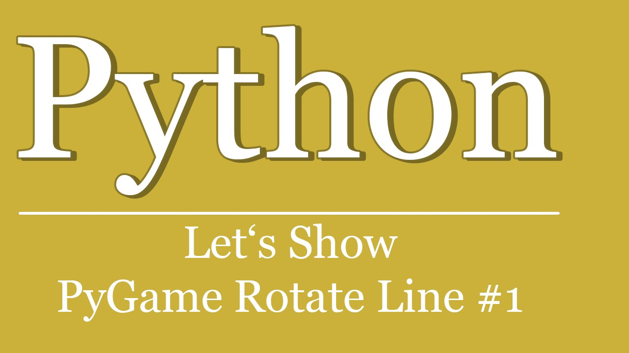 Let's Show #38 - Pygame Linie rotieren #1 | Pygame Tutorial | Python |  Scripting | rotate line