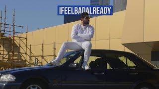 Ifeelbadalready (OFFICIAL VIDEO)