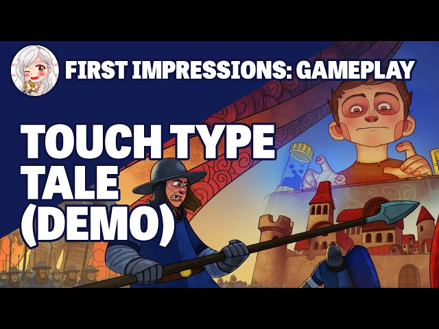 First Impressions: Touch Type Tale (Demo Gameplay)