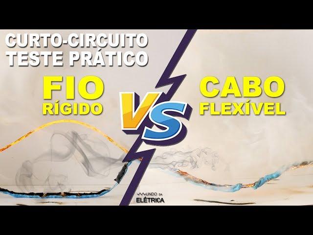 FIO x CABO FLEXÍVEL, teste de curto-circuito. Qual condutor é mais bruto?