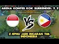 Z4PNU JADI INCARAN TIM INDONESIA  TIM FILIPINA SAMPE SURRENDER   ARENA KONTES INDONESIA VS FILIPINA