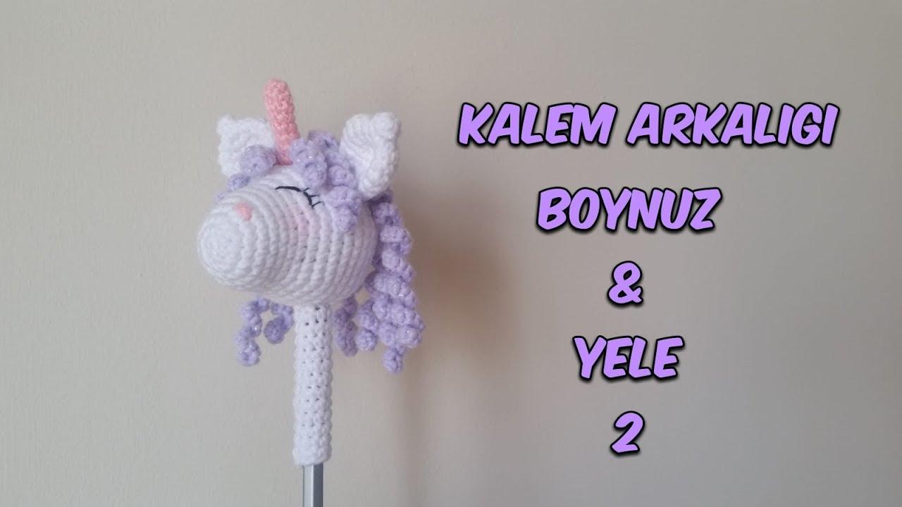 Amigurumi Unicorn Kalem Arkalığı 2 (Boynuz & Yele)