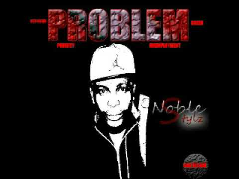 Noble Stylz - Problem (Official Audio)