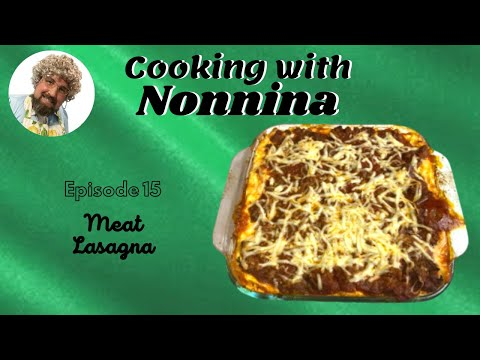 Cooking with Nonnina: Meat Lasagna