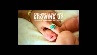 Growing Up (Sloane's Song) feat. Ed Sheeran - Macklemore
