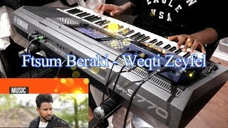new eritrean music ftsum beraki weqti zeyfel
