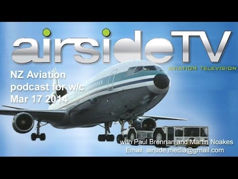 AirsideTV Aviation Podcast - Fortnight commencing March 17th 2014
