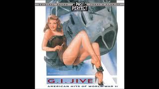 G I Jive American Hits Of WW2 1930s 1940s Past Perfect Full Album