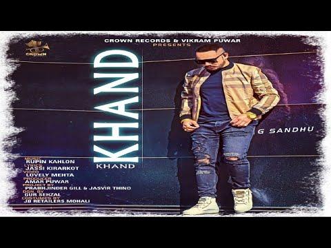 KHAND || G SANDHU || NEW PUNJABI SONG 2018 || FULL VIDEO || CROWN RECORDS ||