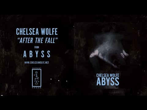 Chelsea Wolfe - After The Fall (Official Audio)