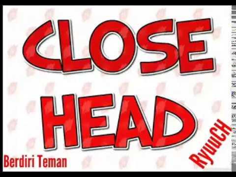 Closehead - Berdiri Teman (Official Audio)