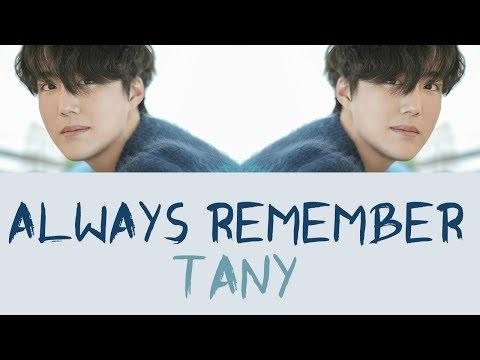 TANY - Always Remember [Hang & Rom Lyrics]