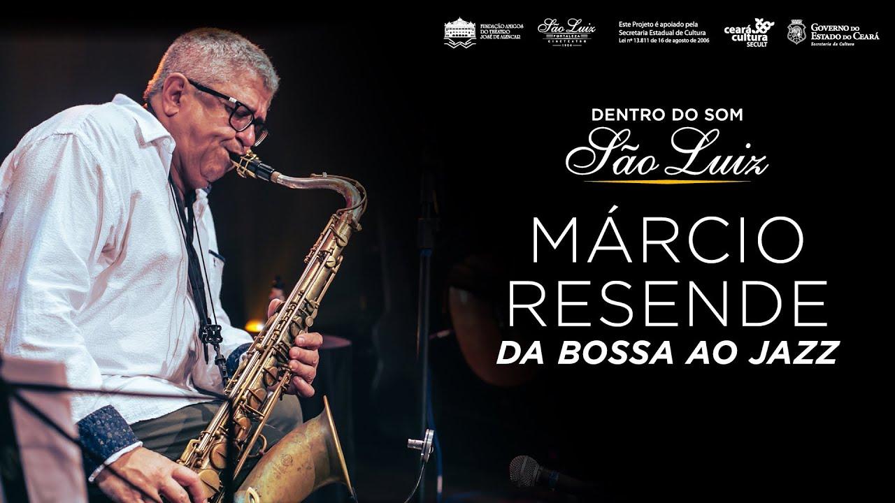 "Márcio Resende - ""Da Bossa ao Jazz"" [Dentro do Som]"