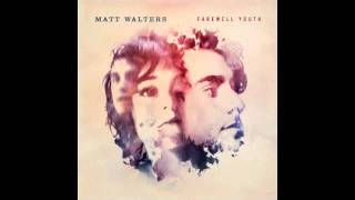 Matt Walters - I Would Die For You