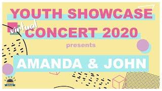 Youth Showcase Concert 2020 Presents: Amanda & John