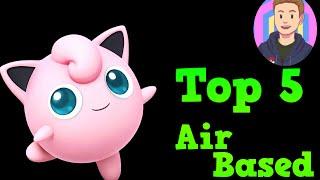 Top 5 Air Based Smash 4 Characters