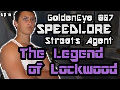 Streets Agent (GoldenEye 007 SpeedLore - Episode 10 : The Legend of Lockwood)