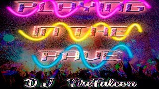 Remix - Playing In The Rave | Dj Firefalcon