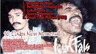Iwan fals - 10 lagu non Komersil