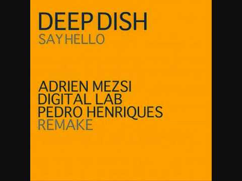 Deep Dish - Say Hello (Adrien Mezsi, Digital Lab & Pedro Henriques Remake)