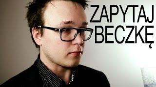BECZKA IS NOT HAPPY - Zapytaj Beczkę #74