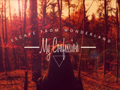 Escape from Wonderland - My Confession feat. Christoph Wieczorek (Annisokay)