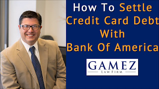 How To Settle Credit Card Debt With Bank Of America | Lower Bank Of America Credit Card Debt