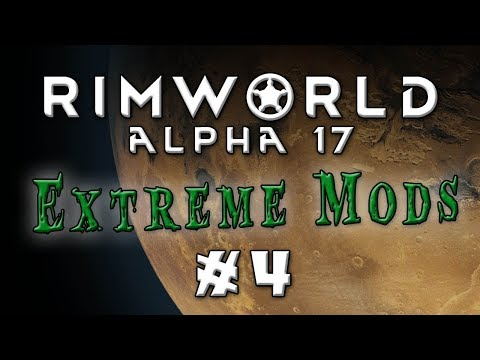 Rimworld - Alpha 17...Extreme Difficulty, Lots of Mods! - Episode 4