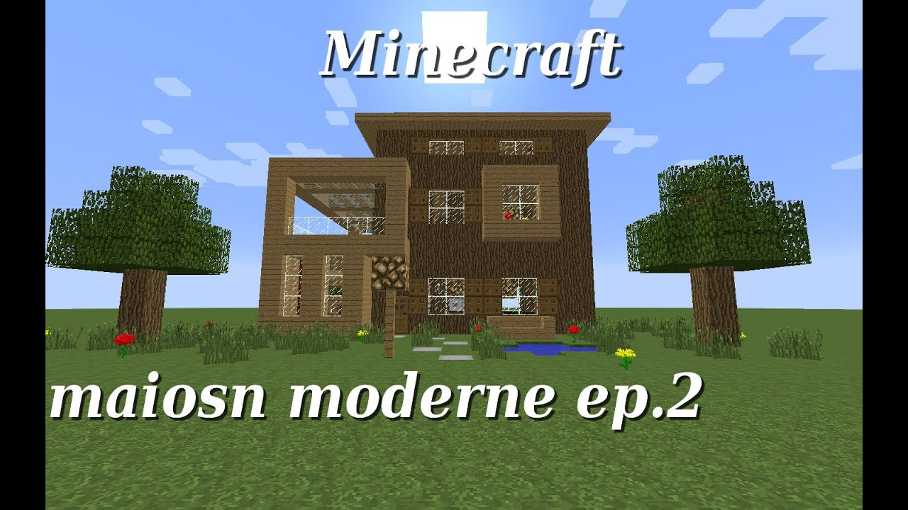 minecraft maison moderne en bois ep 2 youtube. Black Bedroom Furniture Sets. Home Design Ideas