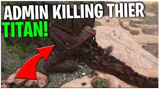 *ADMIN* KILLING A TRIBES TITAN!  -10 Man Tribe PvP Servers | ARK Survival Evolved Ep 4