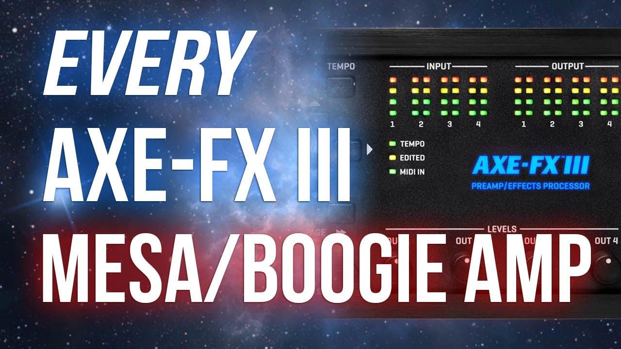 Every Axe Fx III Mesa / Boogie Amp Model