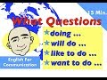 What Questions with -  doing, will, like, want | 15 Minutes - 2 | English For Communication - ESL
