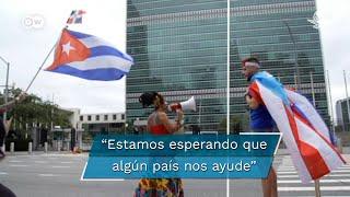 Muchos cubanos que residen en Estados Unidos protestan por la condiciones de vida de los cubanos. Piden a la comunidad internacional que actúe