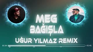 Meg - Bağışla (Uğur Yılmaz Remix) Resimi