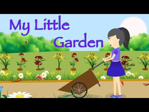 My little garden | Animated Nursery Rhymes & Songs With Lyrics For Kids