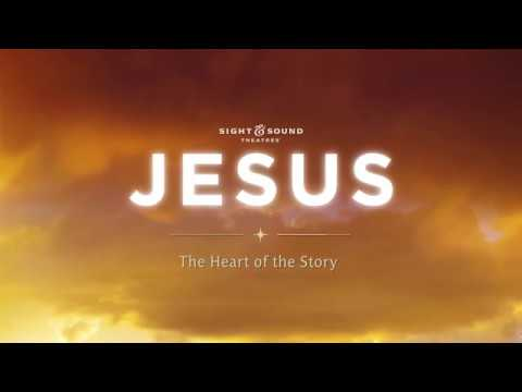 Sight & Sound Theatres® - JESUS The Heart Of The Story