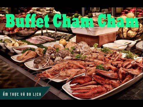 Ăn Buffet tại nhà hàng Cham Cham   Tôm hùm, cua tuyết, hàu sống cực hấp dẫn