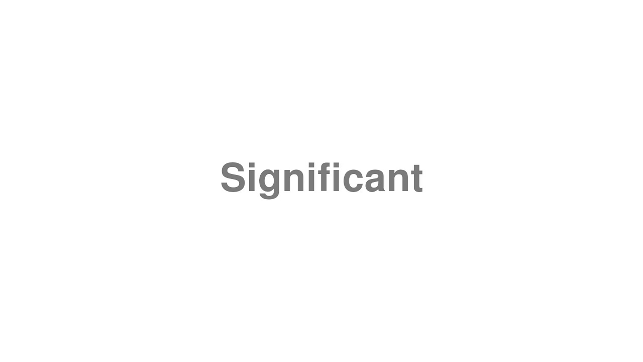 """How to pronounce """"Significant"""" [Video]"""