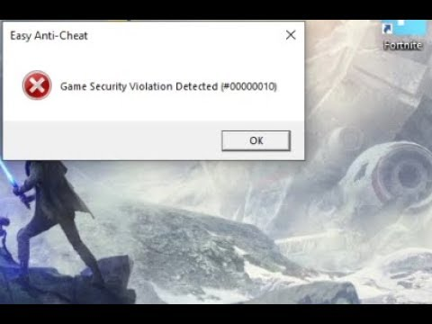 Easy Anti Cheat: Game Security Violation Detected Fortnite Fixed 2020