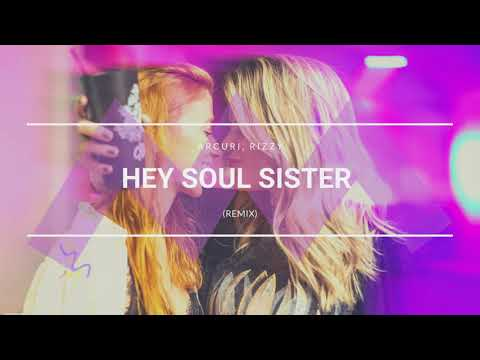 Train - Hey Soul Sister Arcuri Rizzy Remix
