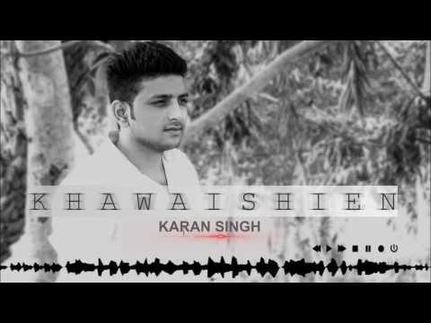 KARAN SINGH - KHAWAISHIEN (OFFICIAL AUDIO 2016)