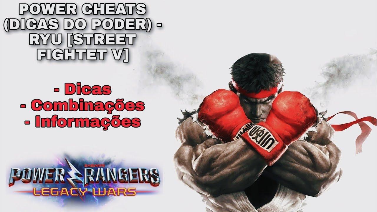 Power Cheats (Dicas do Poder): Ryu [Street Fighter V] - Power Rangers Legacy Wars