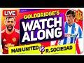 MANCHESTER UNITED vs REAL SOCIEDAD With Mark GOLDBRIDGE LIVE