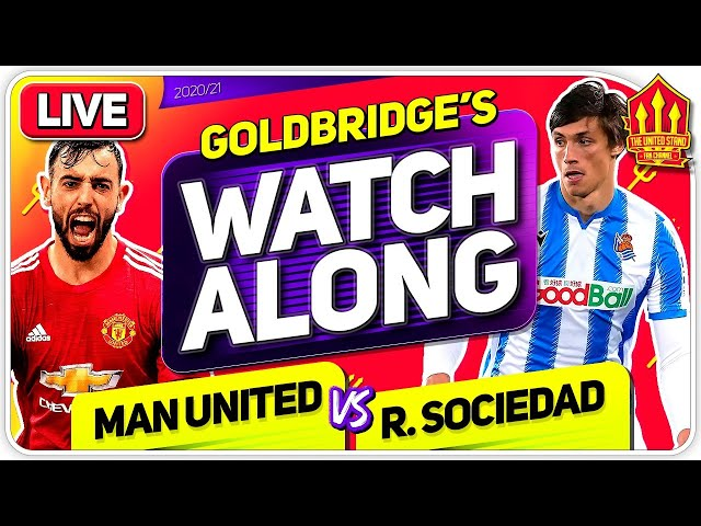 MANCHESTER UNITED vs REAL SOCIEDAD With Mark GOLDBRIDGE LIVE