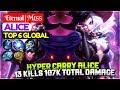 Hyper Carry Alice, 13 Kills 107K Total Damage [ Top 6 Global Alice ] Eternal  Mɪꜱꜱ Alice