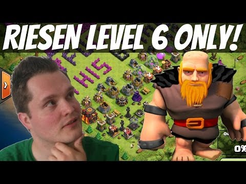 RIESEN LEVEL 6 ONLY! || CLASH OF CLANS || Let's Play Clash of Clans [Deutsch/German HD]